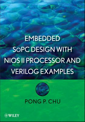 Embedded Sopc System With Altera Niosii Processor and Verilog Examples By Chu, Pong P.