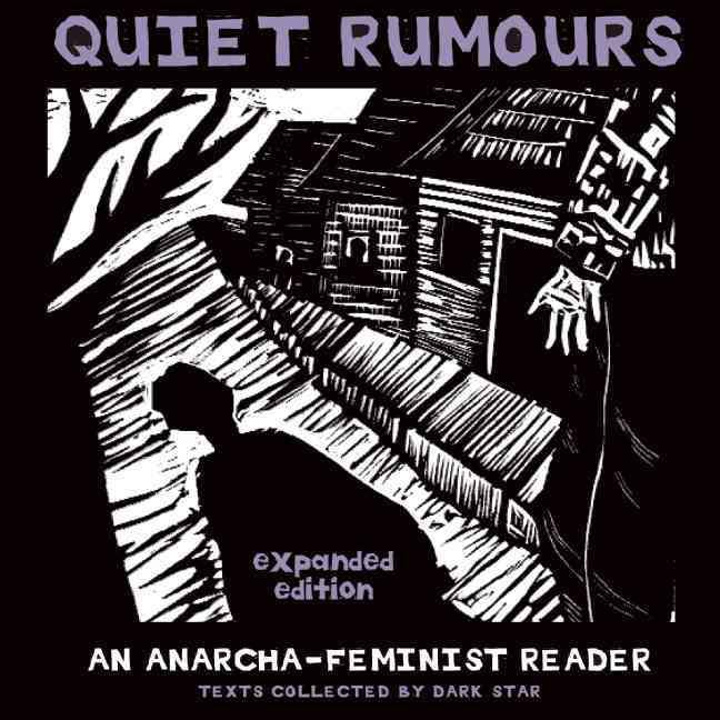 Quiet Rumours By Dark Star Collective (EDT)/ Goldman, Emma (CON)/ De Cleyre, Voltairine (CON)/ Dunbar-Ortiz, Roxanne (CON)/ Freeman, Jo (CON)